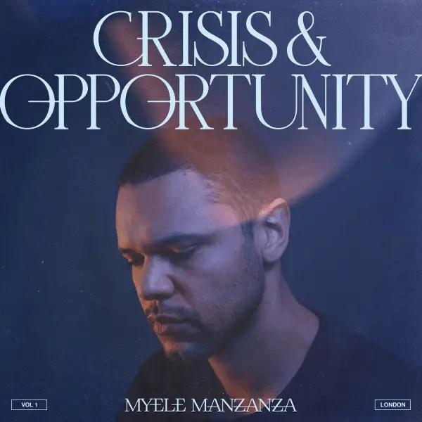 Myele Manzanza - Crisis & Opportunity Vol. 1 - London