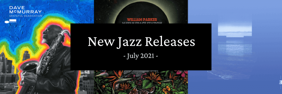 New Jazz Releases July 2021