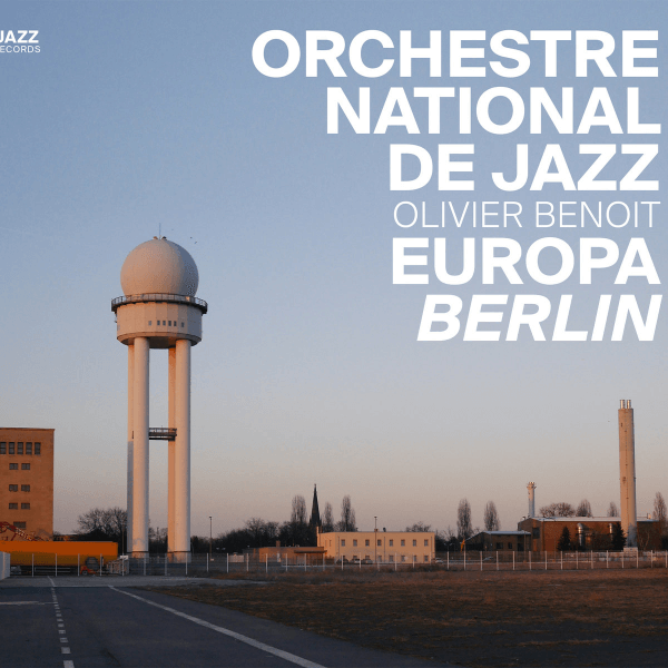 Best Jazz 2015 - Orchestre National De Jazz - Europa Berlin