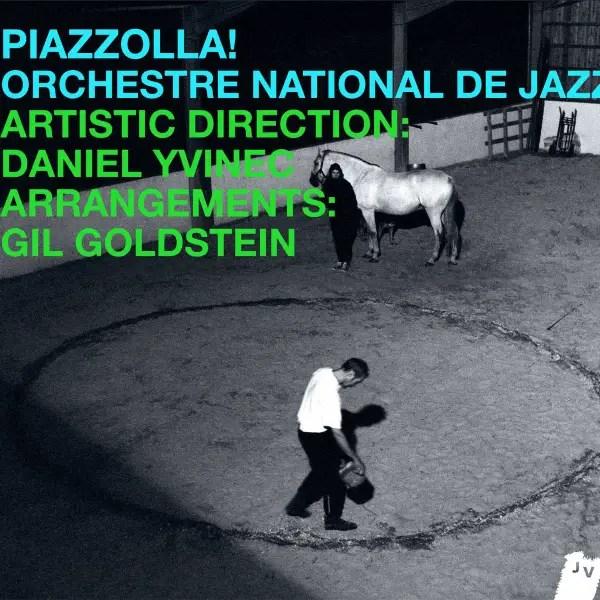 Orchestre National De Jazz Piazzolla!