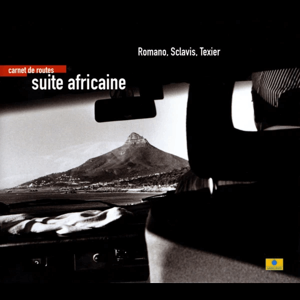 Romano, Sclavis, Texier, Le Querrec - Carnet De Routes Suite Africaine