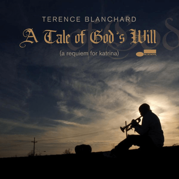 Terence Blanchard - A Tale Of God's Will