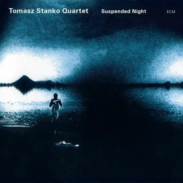 Tomasz Stanko Quartet - Suspended Night