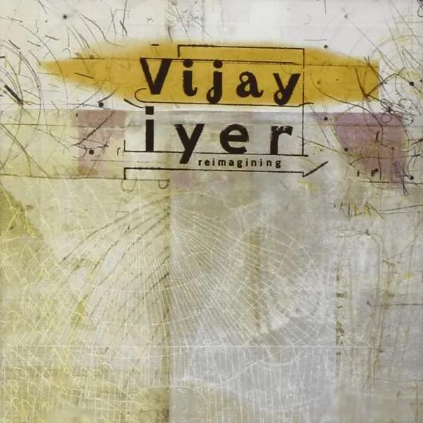 Vijay Iyer - Reimagining