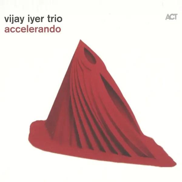 Vijay Iyer Trio _Accelerando