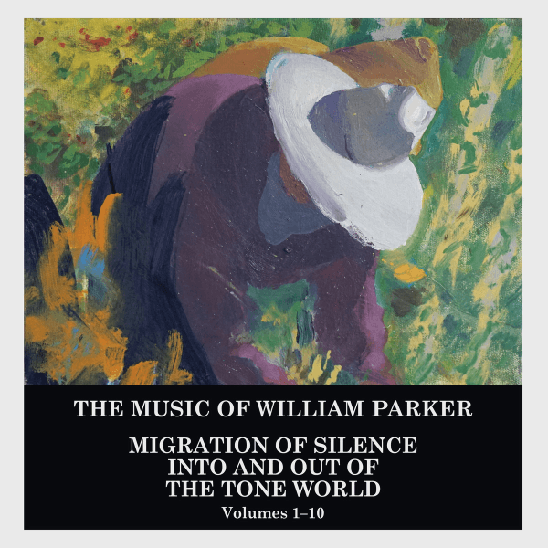 William Parker - Migration of Silence Into and Out of The Tone World