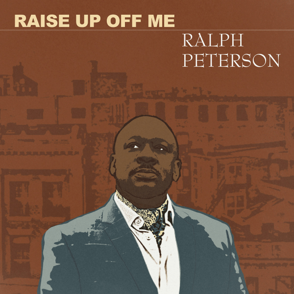 Ralph Peterson - Raise Up Off Me