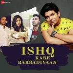 Ishq Kare Barbadiyaan artwork