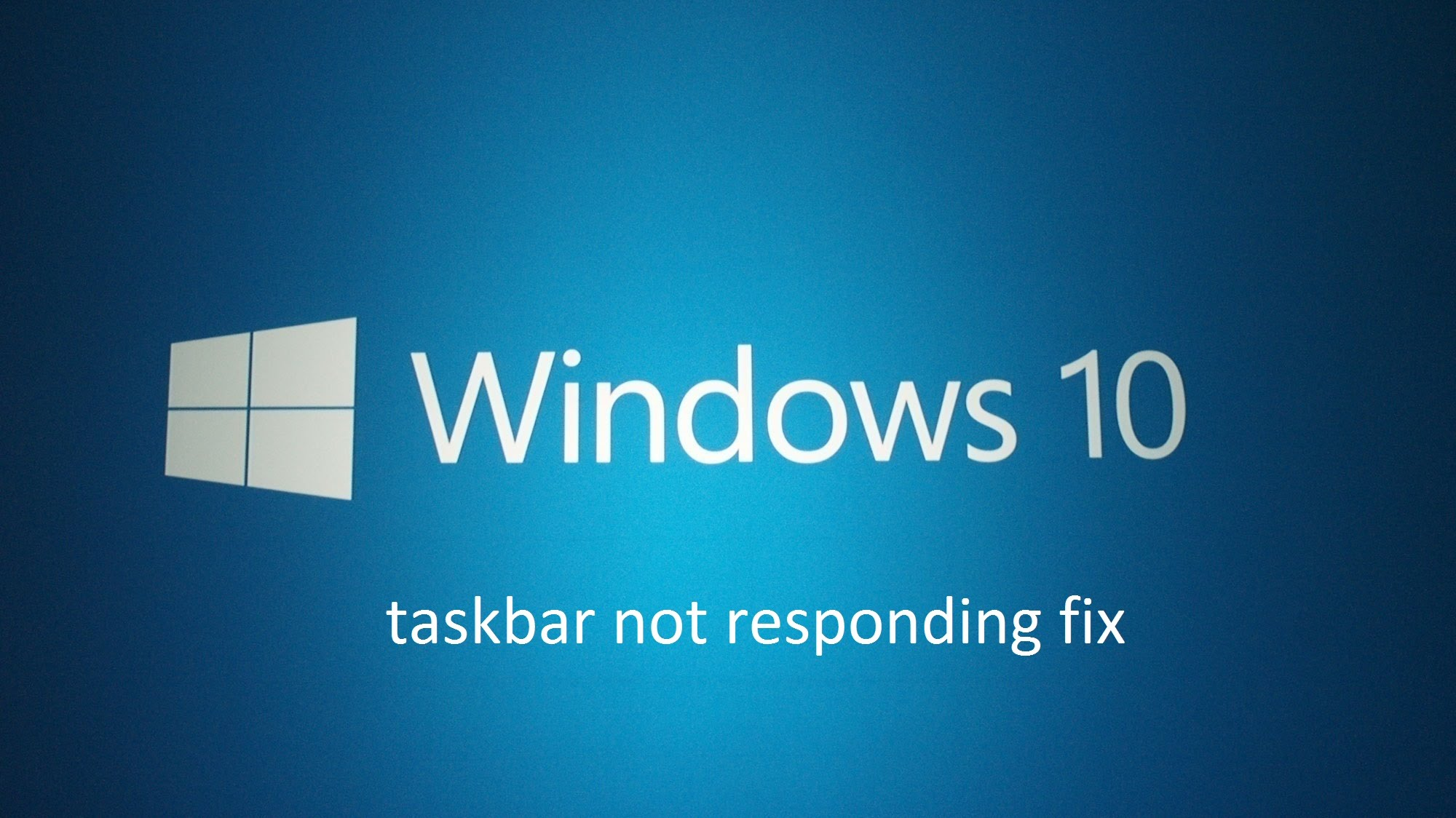 How To Solve Windows 10 Taskbar Issues An Easy Guide