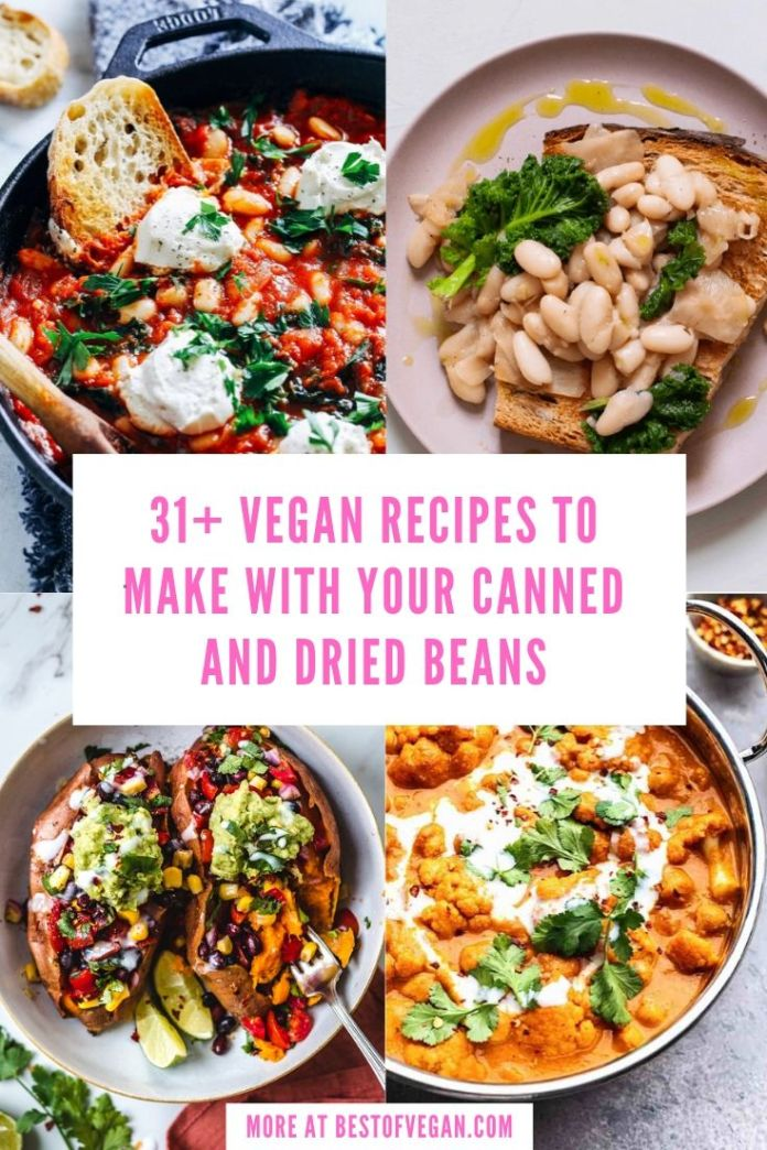 31+ Vegan Recipes To Make with Your Canned and Dried Beans
