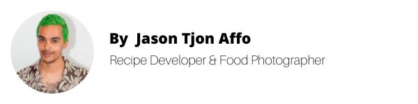 Jason Tjon Affo, Recipe Developer & Food Photographer