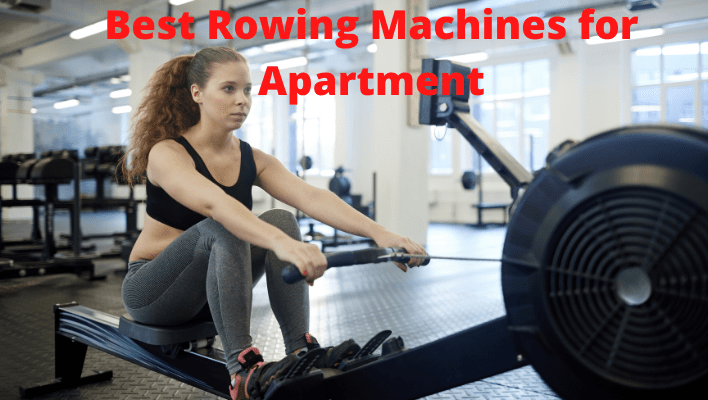 Best Rowing Machines for Apartment