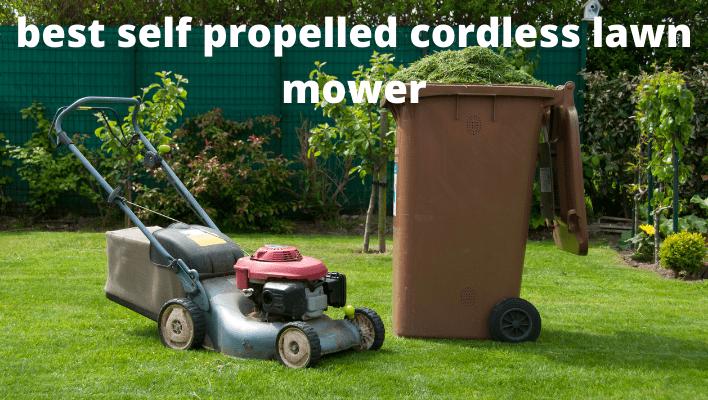 best self propelled cordless lawn mower