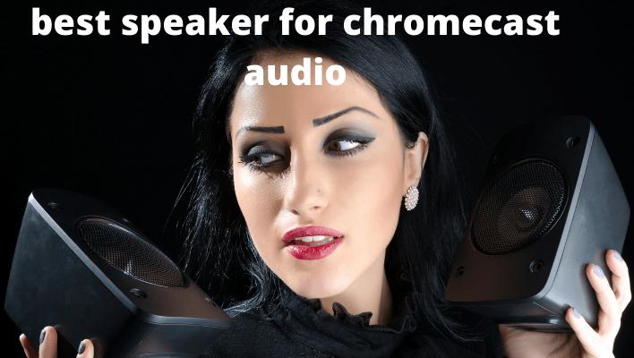 best speaker for chromecast audio