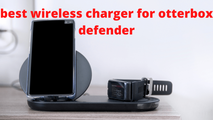 best wireless charger for otterbox defender