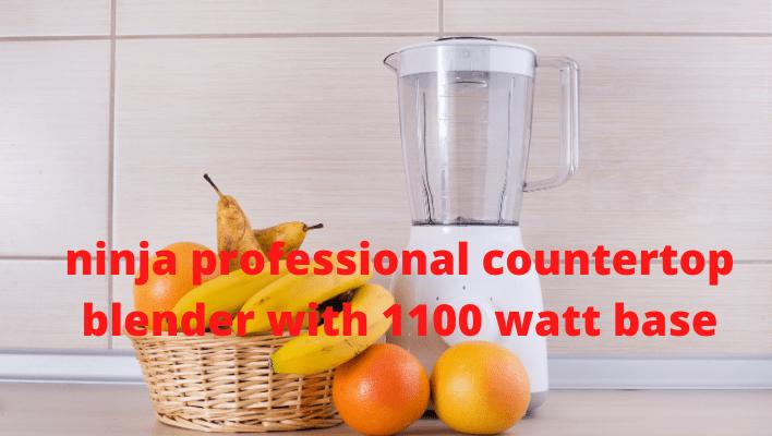 ninja professional countertop blender with 1100 watt base