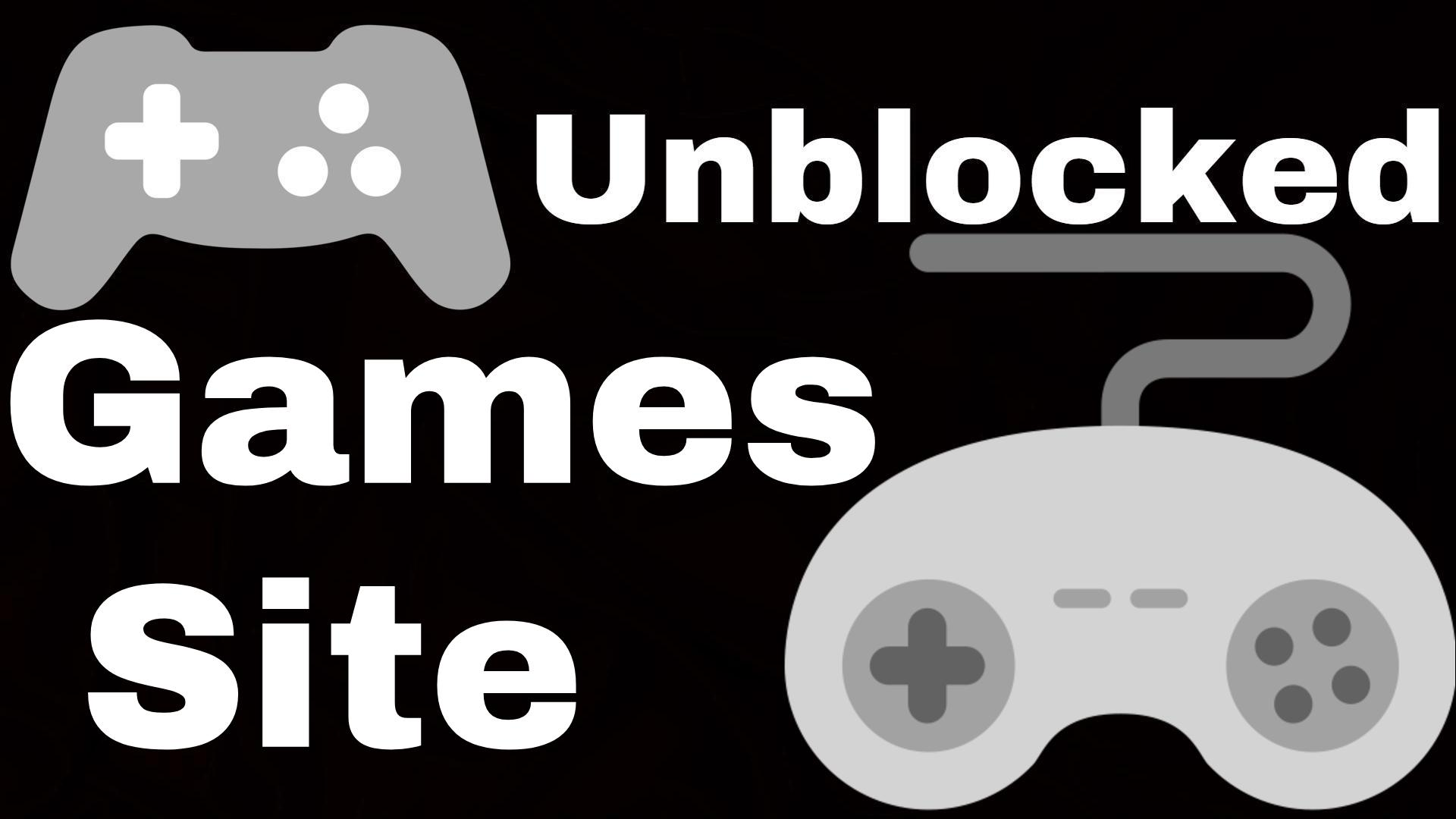 Best Unblocked Games Sites to Play Unblocked Games at School