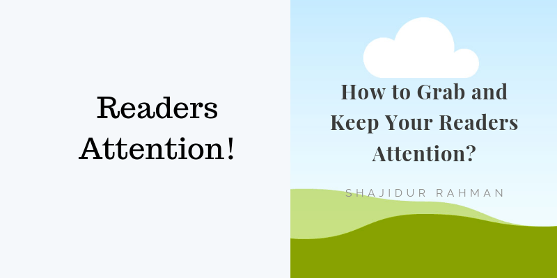 How to Grab and Keep Your Readers Attention_