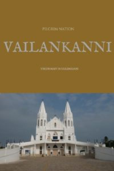 Pilgrim Nation- Vailankanni