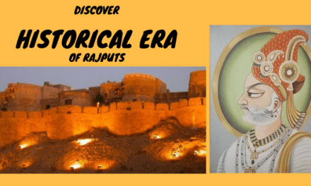 Discover the Historical Era of the Rajputs