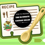 How to prepare Caesar Salad