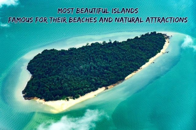 Most beautiful islands and their beaches
