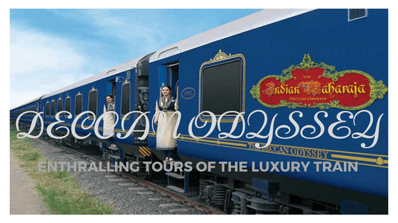 Indian Luxury Train: Enthralling Tours of the Deccan Odyssey