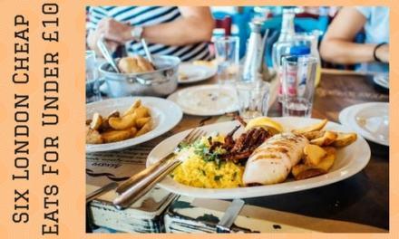 Six London Cheap Eats For Under £10