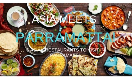 ASIA MEETS PARRAMATTA!  6 ASIAN RESTAURANTS TO VISIT IN PARRAMATTA