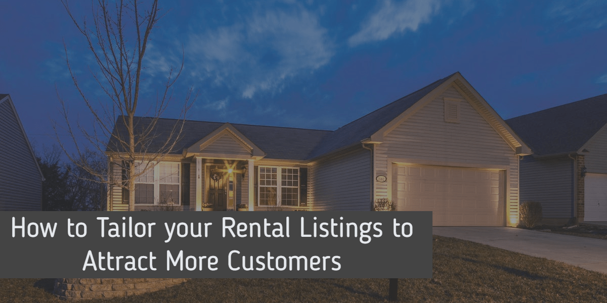 How to Tailor your Rental Listings to Attract More Customers