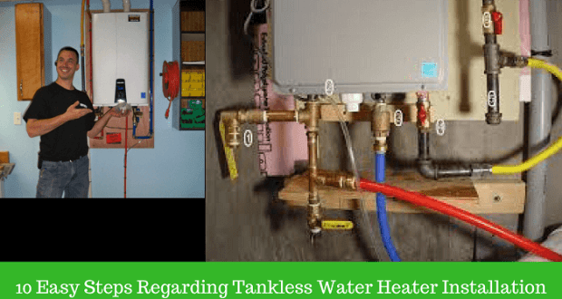10 easy steps regarding tankless water heater installation