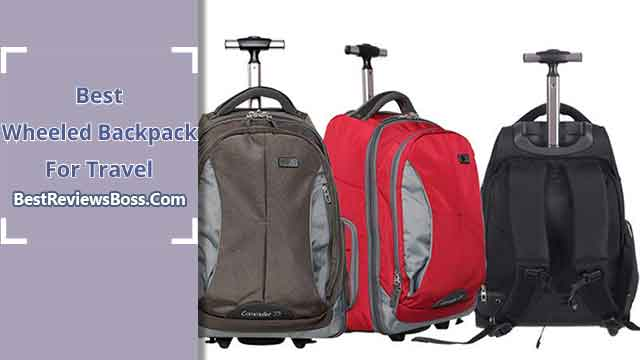85757ae25 Top 10 Best Wheeled Backpack For Travel: A Comprehensive Guides In 2019