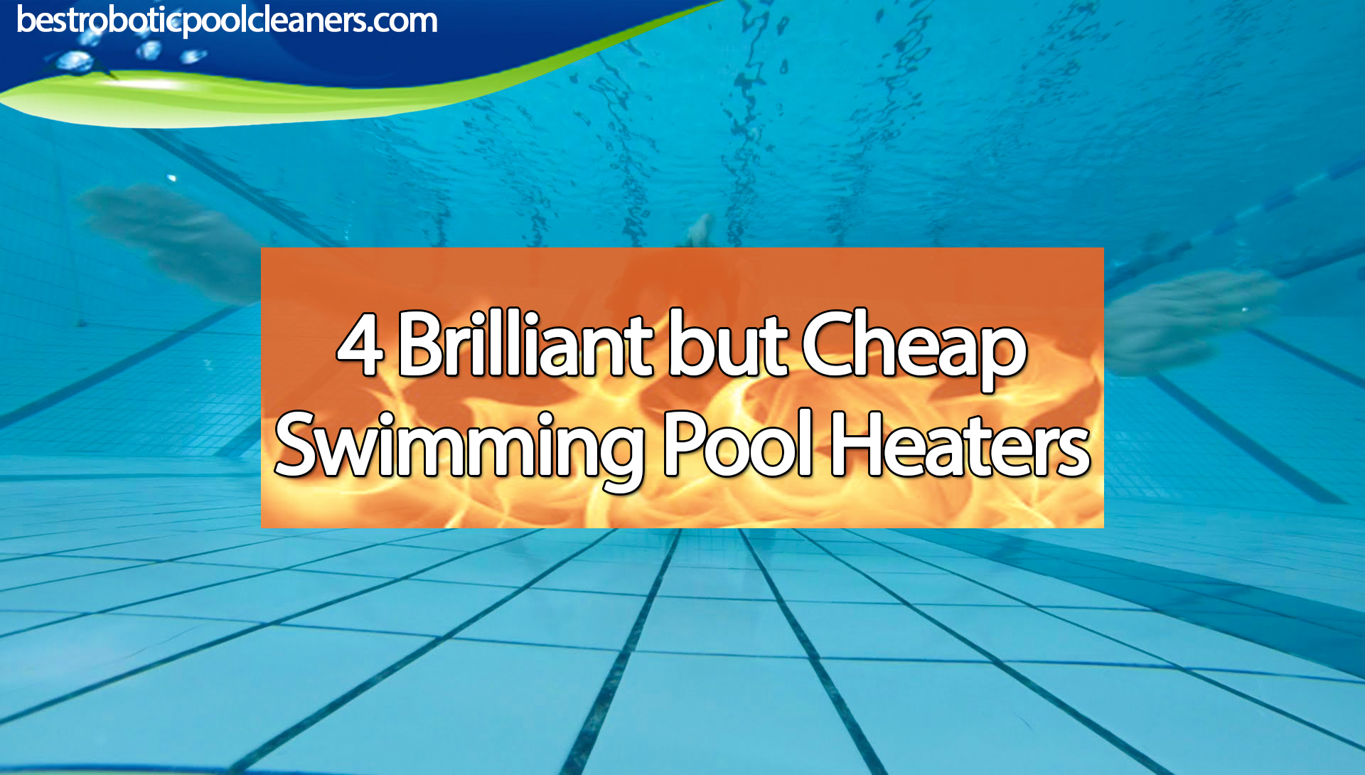 4 Brilliant but Cheap Swimming Pool Heaters - Best Robotic Pool Cleaners