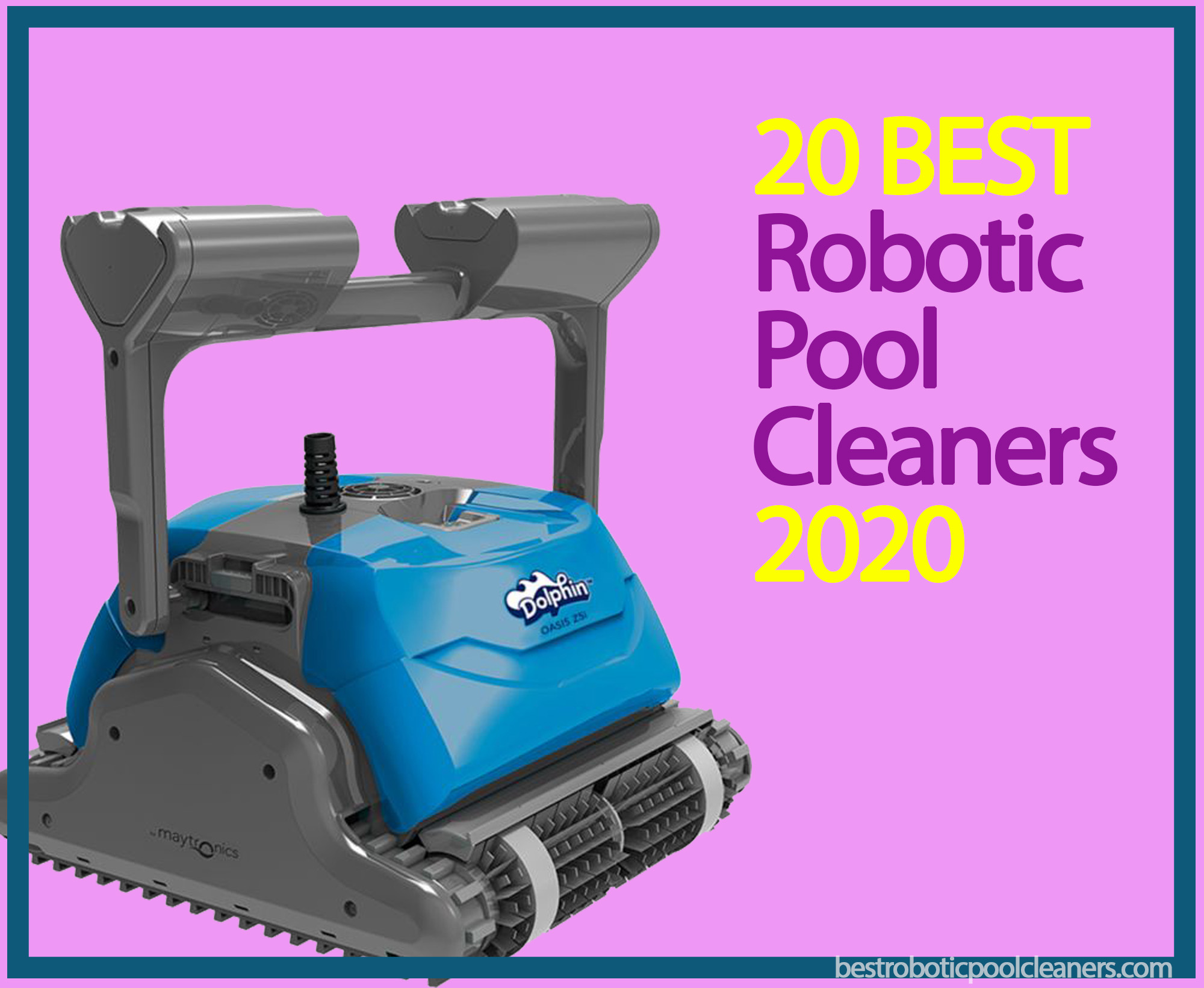20 Best Robotic Pool Cleaners For 2020 Best Robotic Pool Cleaners