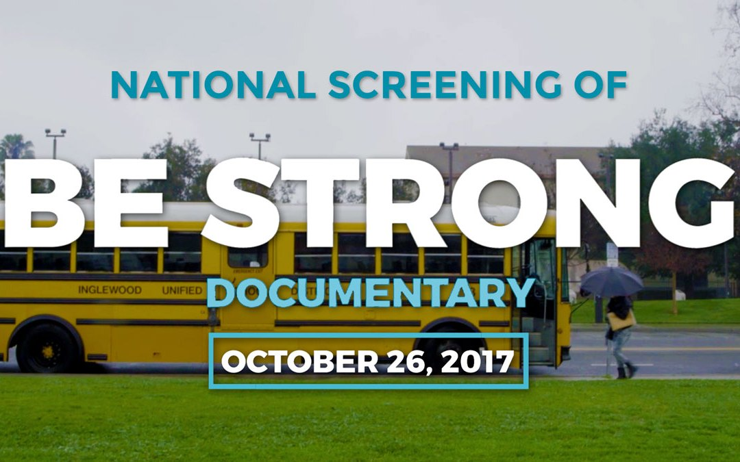 [Press Release] Be Strong to Host National Screening of New Bullying Prevention Documentary
