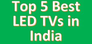 Top 5 Best LED TVs in India 2021
