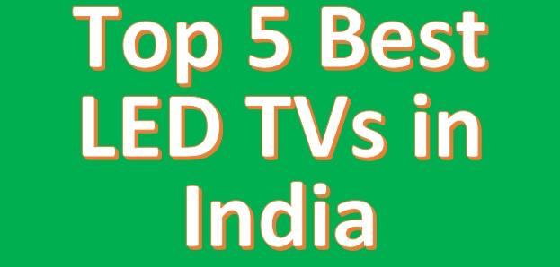 5 best led tv in india