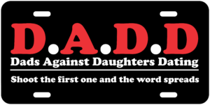 D.A.D.D Dads Against Dating Daughters