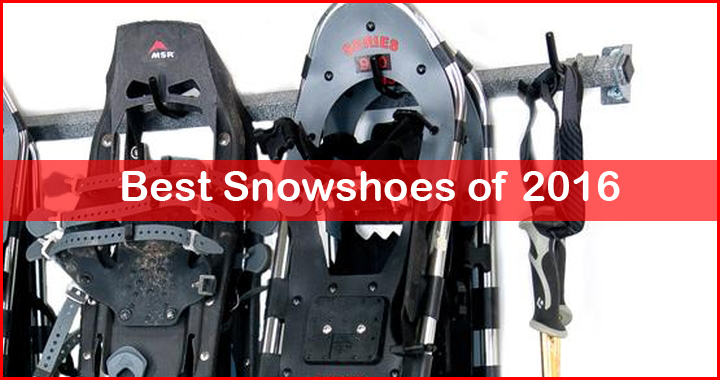 Top 10 Best Snowshoes of 2017 - Ultimate Snowshoe Buying Guide