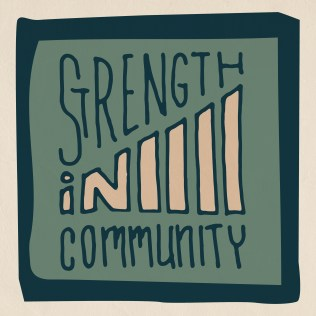 "Artwork that says ""Strength in Community"" against a green background inset in a black frame in a creame colored frame."