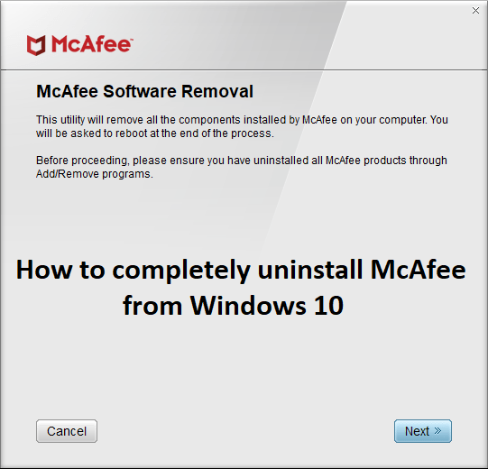 How to Completely Uninstall McAfee from Windows 10 - Step by Step