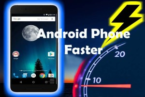 How to Make an Android Phone Faster without Using Apps