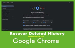 How to Recover Deleted History On Google Chrome