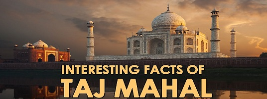 Top 10 interesting facts about Taj Mahal