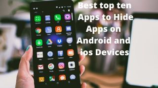 Best top ten Apps to Hide Apps on Android and ios Devices