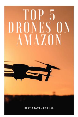 TOP 5 DRONES ON AMAZON.COM (1)
