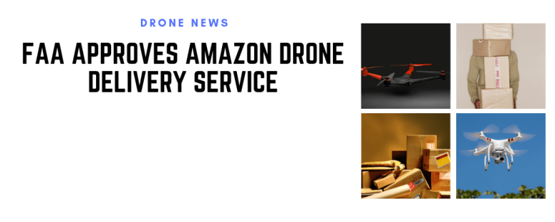 FAA APPROVES AMAZON DRONE DELIVERY SERVICE