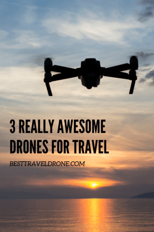 3 Great Drones for Travel