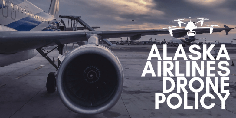 Alaska Airlines Drone Policy