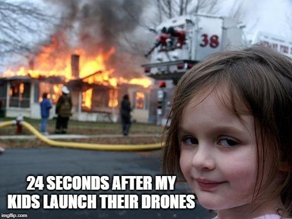 Drone Memes - Kids Crashing their Drones